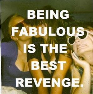 Being-Fabulous-Is-The-Best-Revenge